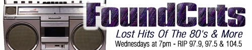 FoundCuts Lost Hits of the 80's and More